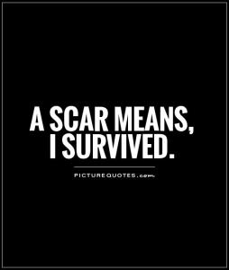 a-scar-means-i-survived-quote-1.jpg